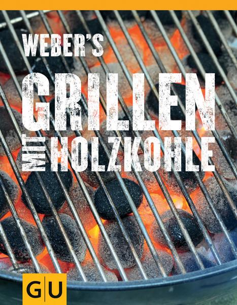 Weber Holzkohlegrillbuch von und mit Weber