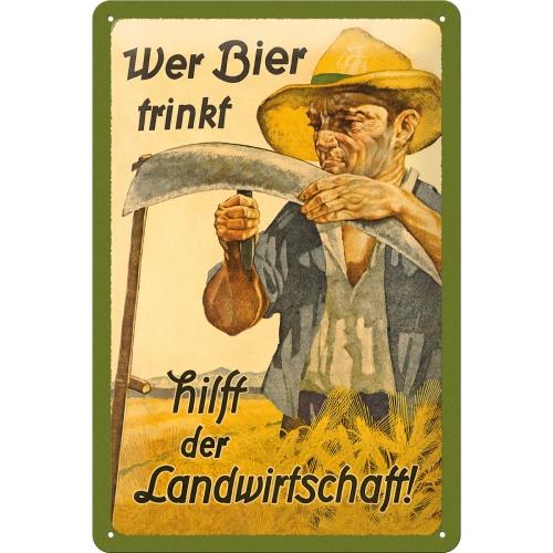 """Blechschild """"Wer Bier trinkt hilft der Landwirtschaft"""" (20x30cm)"""