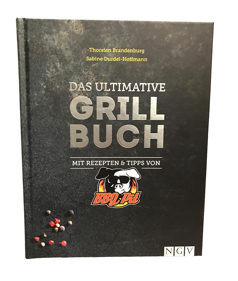 BBQ Pit - Das ultimative Grillbuch