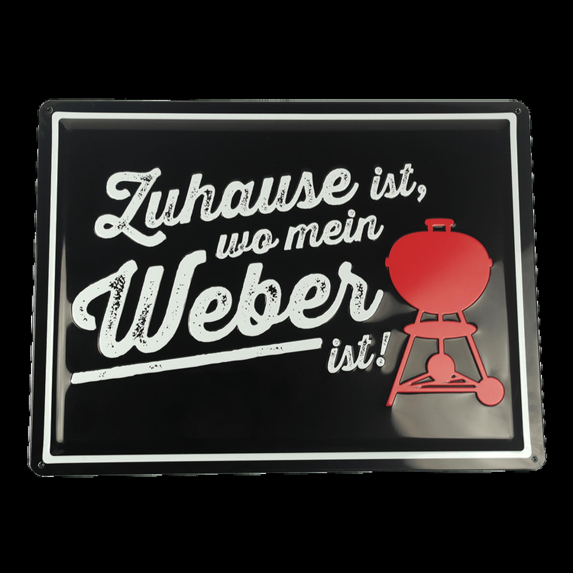 Weber - Aluminium-Schild: Zuhause ist, wo mein Weber ist